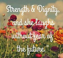 Strength & Dignity Bible Verse Proverbs 31:25 by m4rg1