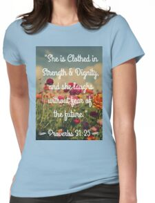 Strength & Dignity Bible Verse Proverbs 31:25 Womens Fitted T-Shirt