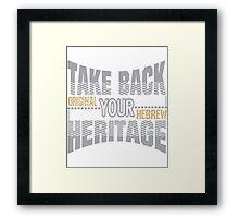 Take Back Your Heritage | Original Hebrew  Framed Print