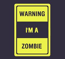 Warning I'm A Zombie Unisex T-Shirt