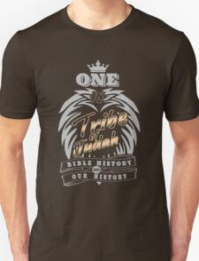 ONE In Tribe of Judah | Bible History = Our History T-Shirt