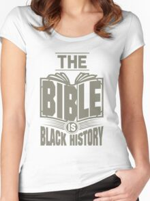The Bible is Black History | Hebrew Israelite Clothing Women's Fitted Scoop T-Shirt