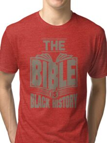 The Bible is Black History | Hebrew Israelite Clothing Tri-blend T-Shirt