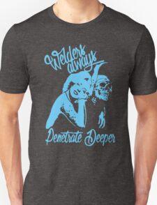 WELDER ALWAYS PENETRATE DEEPER T-Shirt