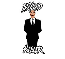 Psycho Killer : Patrick Bateman ( American Psycho ) Photographic Print