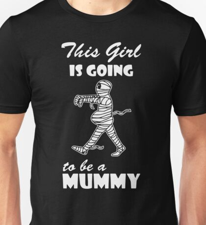 This Girl Is Going To Be A Mummy Unisex T-Shirt