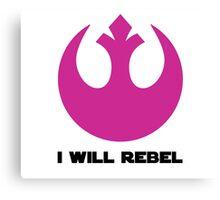 I Will Rebel Canvas Print