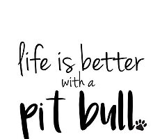life is better with a pit bull by hannahcbettis