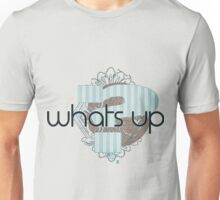 Whats Up - Modern Cool Gifts Design for boys and men. Unisex T-Shirt