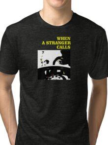 When a Stranger Calls Tri-blend T-Shirt