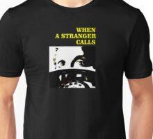 When a Stranger Calls Unisex T-Shirt