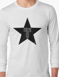Everyone says 'Hi' ... Long Sleeve T-Shirt