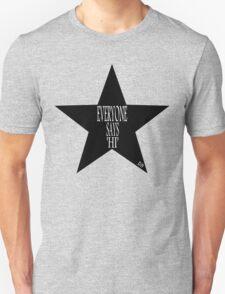 Everyone says 'Hi' ... Unisex T-Shirt