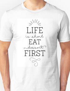 Life is short, eat dessert first! Modern Calligraphy Unisex T-Shirt