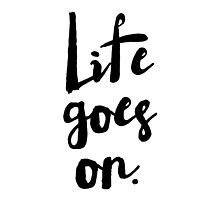 Life Goes On | Rustic Brush Calligraphy by KeikoPrints