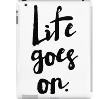 Life Goes On | Rustic Brush Calligraphy iPad Case/Skin