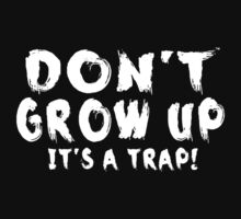 Don't Grow Up It's A Trap Kids Tee