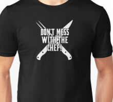 Don't Mess With The Chef Unisex T-Shirt