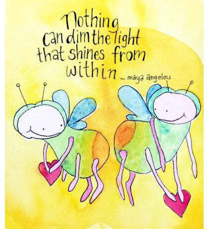 Nothing can dim the light. Sticker