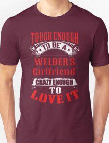 Tough Enough To Be A Welder's Girlfriend Unisex T-Shirt