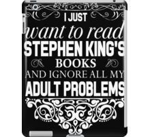I don't need therapy I just need to read Stephen King's Books iPad Case/Skin