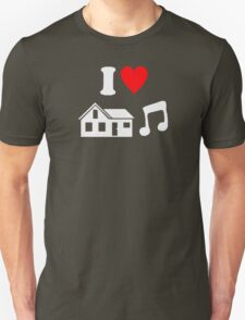 I LOVE HEART HOUSE MUSIC Unisex T-Shirt