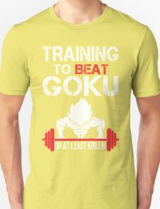Training To Beat Goku Or At Least Krillin - Tshirts & Accessories T-Shirt