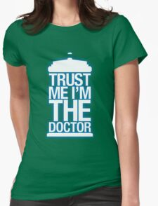 Trust Me , I'm The Doctor T-Shirt