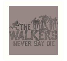 The Walking Dead - Walkers Never Say Die Art Print