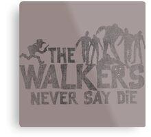 The Walking Dead - Walkers Never Say Die Metal Print