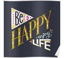 Be happy enjoy life Poster