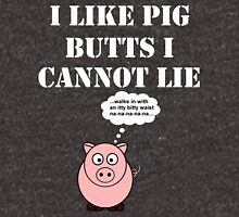 I Like Pig Butts I Cannot Lie Unisex T-Shirt