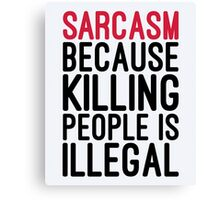 Sarcasm Funny Quote Canvas Print