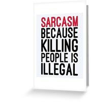 Sarcasm Funny Quote Greeting Card