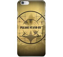 Fallout 4 - Please Stand By iPhone Case/Skin