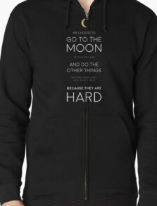 We Choose to Go to The Moon - JFK Zipped Hoodie