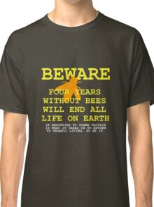 4 YEARS WITHOUT BEES Classic T-Shirt