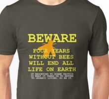 4 YEARS WITHOUT BEES Unisex T-Shirt
