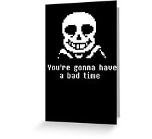 Undetale Bad Time Greeting Card