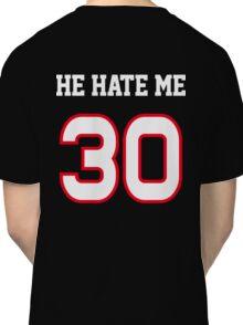 He Hate Me Classic T-Shirt
