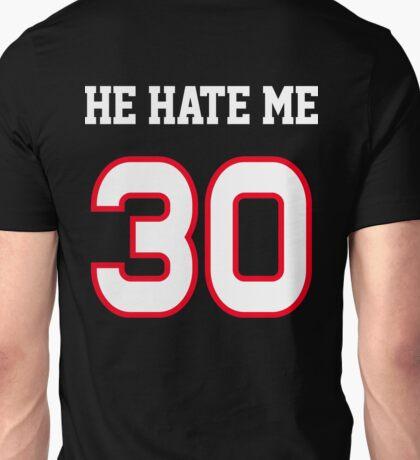 He Hate Me Unisex T-Shirt