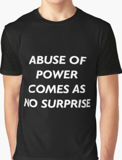 Abuse of Power Comes as No Surprise - Jenny Holzer Graphic T-Shirt