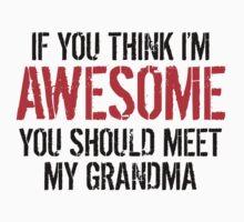 You Should Meet My Grandma One Piece - Short Sleeve