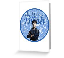 Alec Lightwood - Not your bitch Greeting Card