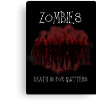 Death Is For Quitters Canvas Print