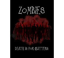 Death Is For Quitters Photographic Print