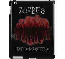 Death Is For Quitters iPad Case/Skin