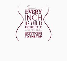 Every Inch of You is Perfect Unisex T-Shirt