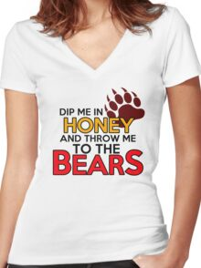 Dip me in honey and throw me to the bears Women's Fitted V-Neck T-Shirt