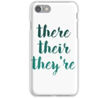 there their they're grammar police tee iPhone Case/Skin